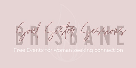 Soul Sister Sessions - Brisbane - May 15th / Guest speaker - Samm Curley tickets