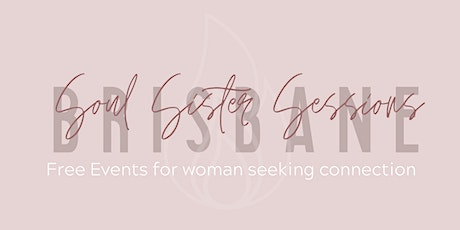 Soul Sister Sessions - Brisbane - June 19th - Self love circle tickets