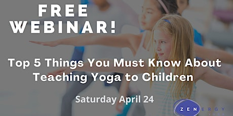 Free Webinar: Top 5 Things You Must Know About Teaching Yoga To Children tickets