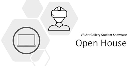 OPEN HOUSE: VR Art Galllery Showcase  presented by Game Dev Club of CSUN tickets