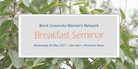 Bond University Women's Network | Breakfast Seminar 2021 tickets