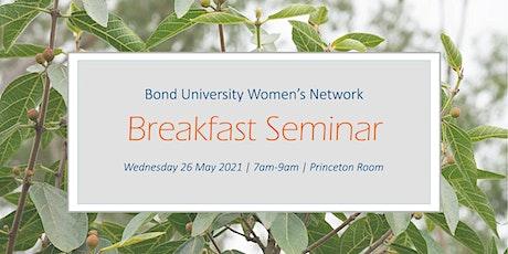 Bond University Women's Network | Breakfast Seminar 2021 tickets