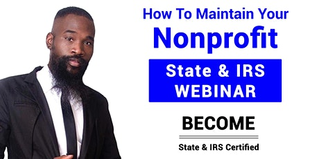 HOW TO MAINTAIN YOUR NONPROFIT  (STATE & IRS) tickets