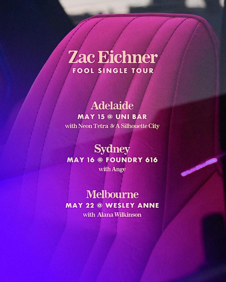 Zac Eichner 'Fool' Single Tour image