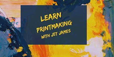 Learn Printmaking with Jet James tickets