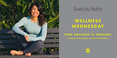 Sweaty Betty Wellness Wednesdays: Secrets to Building Sexual Confidence tickets
