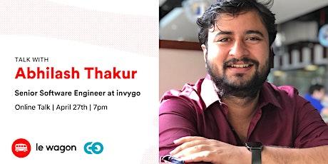 Le Wagon Talk with Abhilash Thakur, Senior Software Engineer at invygo tickets