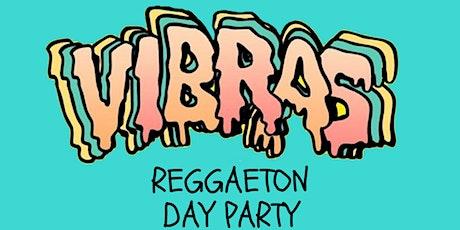 VIBRAS Reggaeton Day Party Sunday tickets