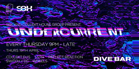 UNDERCURRENT WEEKLY @ DIVE 06 tickets