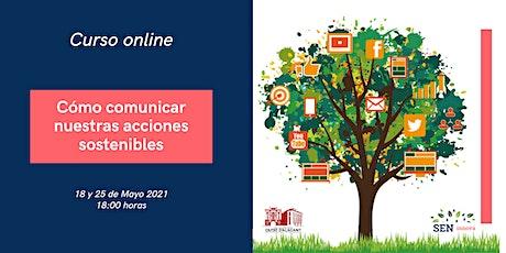 CURSO ONLINE - CÓMO COMUNICAR NUESTRAS ACCIONES SOSTENIBLES entradas