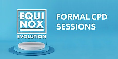 FORMAL CPD SESSIONS - EQUINOX EVOLUTION MELBOURNE 2021 tickets