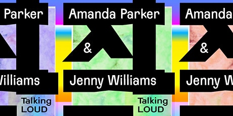 Talking Loud: Amanda Parker and Jenny Williams tickets