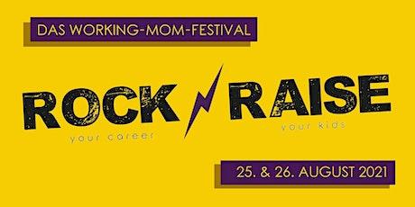 Rock'n'Raise Festival - Das Online-Event für Working Moms und Vereinbarkeit Tickets