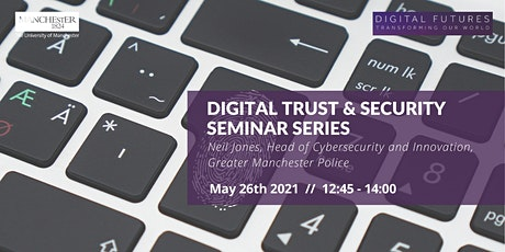 Digital Trust & Security Seminar with Neil Jones, Greater Manchester Police tickets