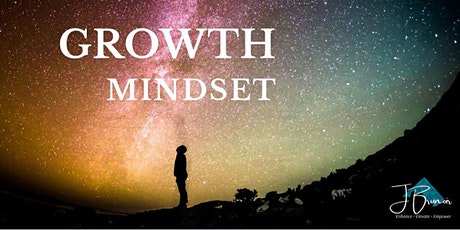 How to develop a Growth Mindset  and achieve your goals and aspirations tickets