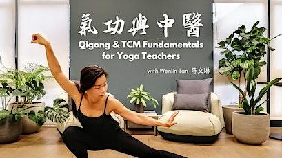 Qigong & Traditional Chinese Medicine Fundamentals for Yoga Teachers 气功与中医基 tickets