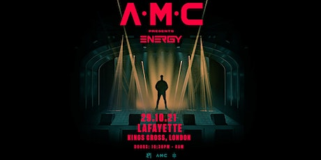 A.M.C presents Energy – London tickets