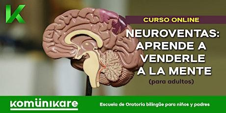"""Curso online """"Neuroventas: aprende a venderle a la mente"""" para adultos entradas"""