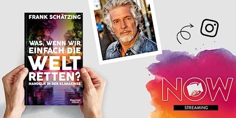 """NOW: Frank Schätzing """"Was, wenn wir einfach die Welt retten?"""" Tickets"""