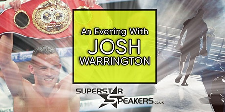 An Evening with Boxing Superstar Josh Warrington tickets