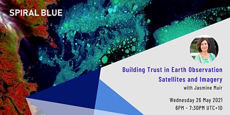 Building Trust in Earth Observation Satellites and Imagery tickets