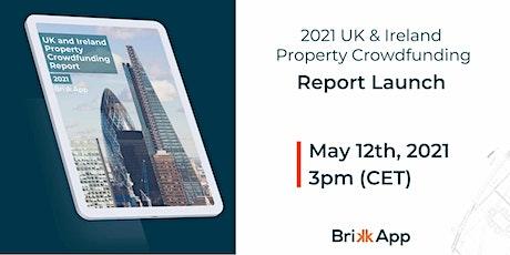2021 UK & Ireland Property Crowdfunding Report Launch tickets