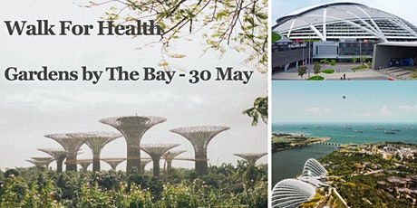 Walk For Health - Gardens By The Bay  (May 30) tickets