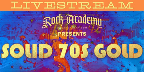Rock Academy Presents Solid 70's Gold LIVESTREAM tickets