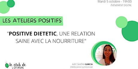 Positive dietetic, une relation saine avec la nourriture billets