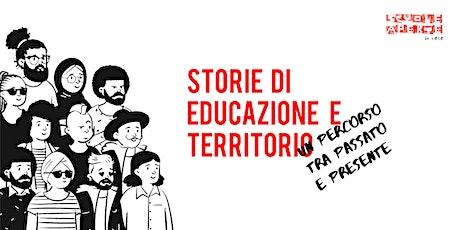 Storie di educazione e territorio - Un percorso tra passato e presente biglietti