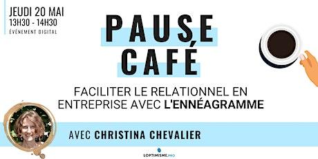 PAUSE CAFÉ - FACILITER LE RELATIONNEL EN ENTREPRISE AVEC L'ENNÉAGRAMME billets