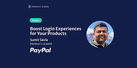 Webinar: Boost Login Experiences for Your Products by PayPal Product Leader tickets