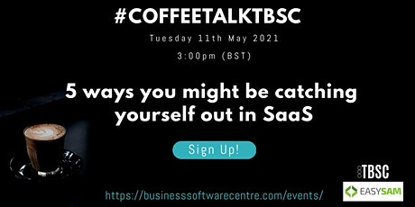5 ways you might be catching yourself out in SaaS #CoffeeTalkTBSC tickets