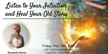 Listen to Your Intuition and Heal Your Old Story tickets