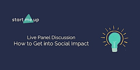 How to Get Into Social Impact - Live Panel Discussion tickets