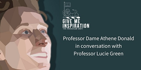 Give me Inspiration! The Paradigm Shift with Professor Lucie Green tickets