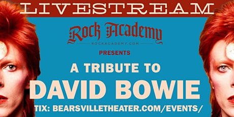 Rock Academy Presents - A Tribute to David Bowie  LIVESTREAM tickets