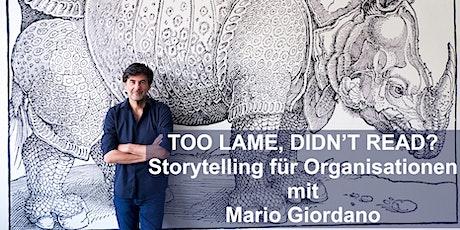 Too lame, didn't read? Storytelling für Organisationen Tickets
