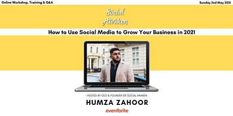 How to Use Social Media to Grow Your Business in 2021 tickets