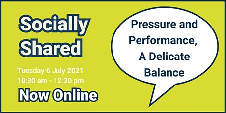 Socially Shared - Pressure and Performance, A Delicate Balance tickets