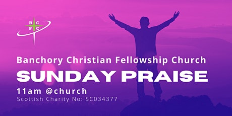 Sunday Praise 11am, @BCFC tickets