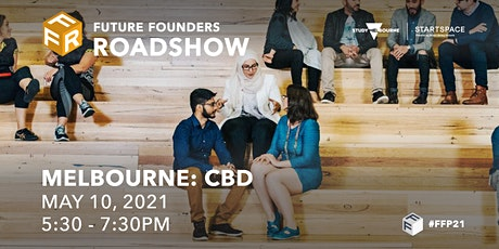 Future Founders Roadshow - Melbourne CBD tickets
