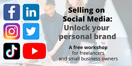 Selling on social media: Unlock your personal brand tickets