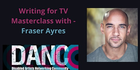 Writing for TV Masterclass with Fraser Ayres tickets