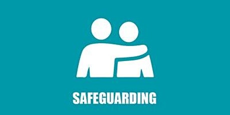 Safeguarding Children and Vulnerable Adults tickets