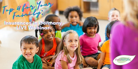 Top 4 for Your Family: Insurances in Germany -LIVE Webinar- tickets