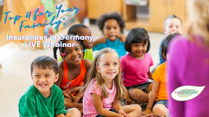 Top 4 for Your Family: Insurances in Germany -LIVE Webinar- image