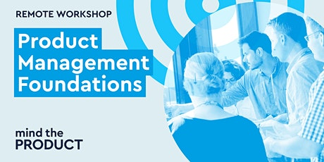 Product Management Foundations Remote Workshop - Eastern Daylight Time tickets