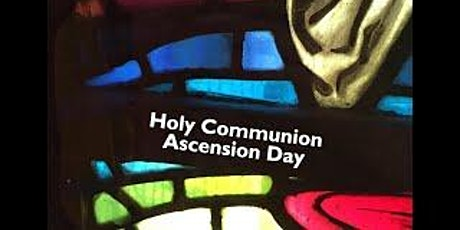 Join us for 7.45pm Ascension Day Choral Service of Holy Communion tickets