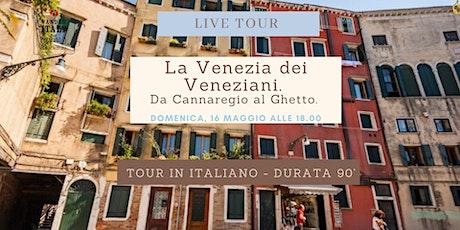 La Venezia dei Veneziani. Da Cannaregio al Ghetto biglietti